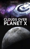 Clouds over Planet X (The Cloud Brothers, #3)