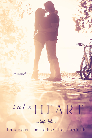 Take Heart by Lauren   Michelle Smith