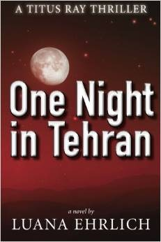 One Night in Tehran (Titus Ray Thriller #1)