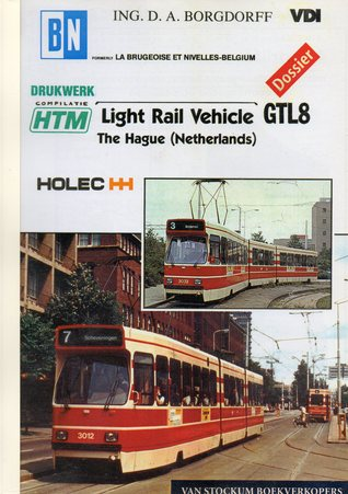 Dossier HTM Light Rail Vehicle GTL8 Tram The Hague NL