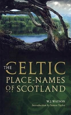 The Celtic Place-Names of Scotland