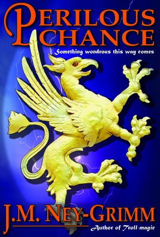 Perilous Chance by J.M. Ney-Grimm