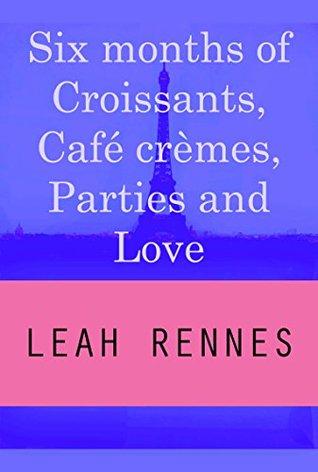 Six months of Croissants, Café crèmes, Parties and Love