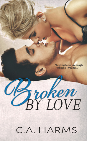 Broken by Love (Scarred by Love, #2)