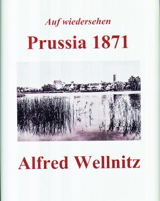 Auf wiedersehen Prussia 1871