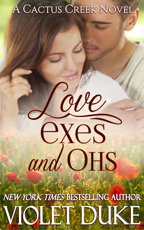 Love, Exes, and Ohs(Cactus Creek 4)