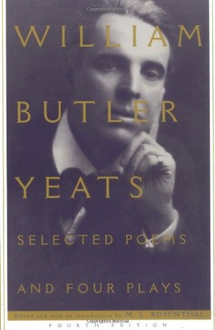 Selected Poems and Four Plays by W.B. Yeats