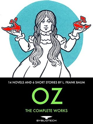 Oz: The Complete Collection: 14 Novels and 6 Short Stories