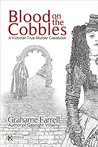 Blood on the Cobbles: A Victorian True-Murder Casebook