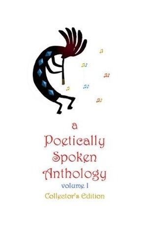 A Poetically Spoken Anthology, Volume 1