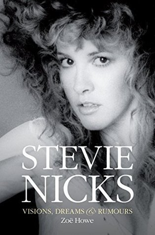 Stevie Nicks: Visions, Dreams & Rumours