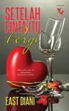 Review Novel :Setelah Cinta Itu Pergi - East Diani