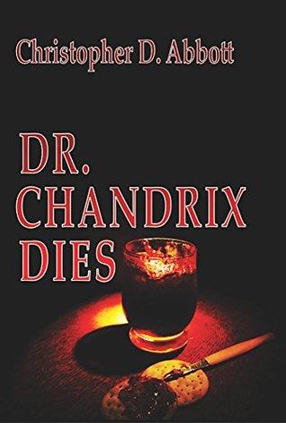 Dr. Chandrix Dies