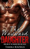 The Wayward Daughter (Shadow Souls MC Book 1)