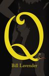 Q by Bill Lavender