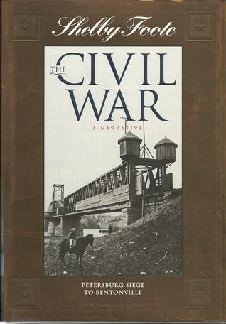 The Civil War: A Narrative: Vol. 13: Petersburg Siege to Bentonville