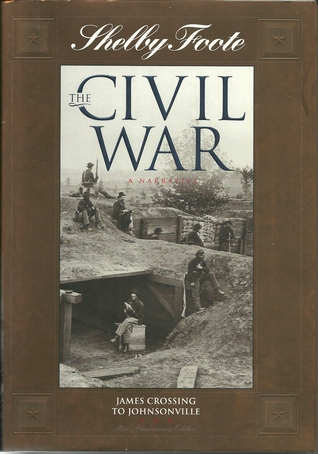 The Civil War: A Narrative, Volume 12: James Crossing to Johnsonville