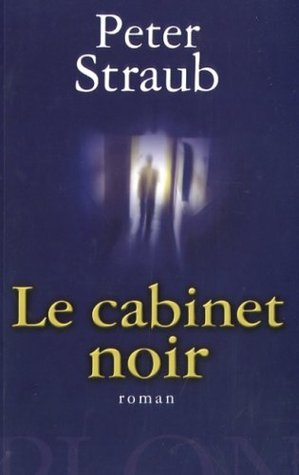 Le Cabinet Noir by Peter Straub
