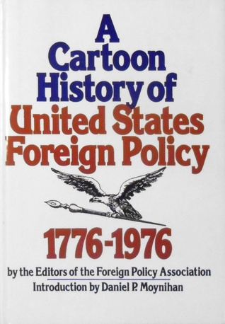 A Cartoon History of United States Foreign Policy: 1776-1976