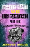 Verity Hart Vs The Vampyres: Part One (A Hart/McQueen Steampunk Adventure)