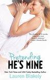Pretending He's Mine by Lauren Blakely