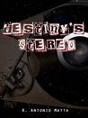 Destiny's Stereo by R. Antonio Matta
