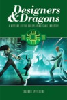 Designers & Dragons by Shannon Appelcline