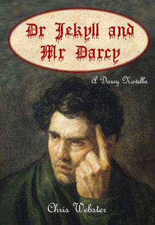 Dr Jekyll and Mr Darcy (The Darcy Novellas Book 1)