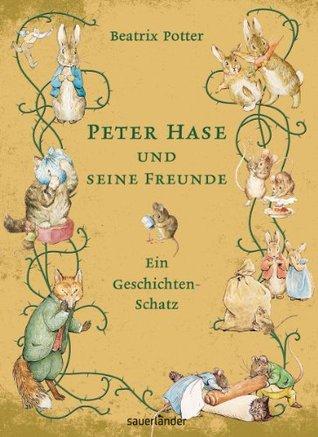Peter Hase und seine Freunde - Ein Geschichten-Schatz