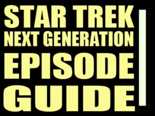 STAR TREK: THE NEXT GENERATION EPISODE GUIDE: Extensive Guide to All 178 Episodes with Searchable Plot Synopsis & Summaries. Companion to DVDs, Blu Ray ... Set. Complete Series Seasons 1 2 3 4 5 6 7)