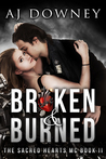 Broken & Burned (The Sacred Hearts MC #2)