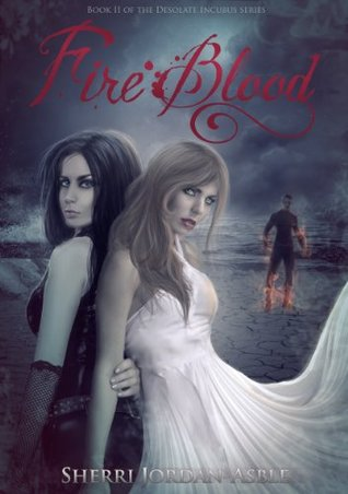 Fire Blood (Desolate Incubus Book 2)