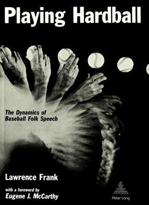 Playing Hardball: The Dynamics of Baseball Folk Speech