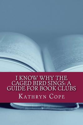 I Know Why the Caged Bird Sings: A Guide for Book Clubs