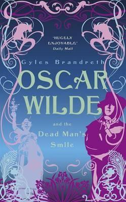 Oscar Wilde and the Dead Man's Smile by Gyles Brandreth