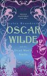 Oscar Wilde and the Dead Man's Smile by Gyles Brandreth