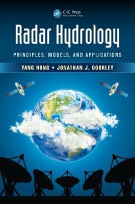 Radar Hydrology: Principles, Models, and Applications