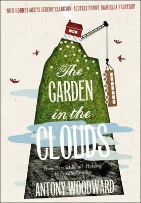 the-garden-in-the-clouds-from-derelict-smallholding-to-mountain-paradise