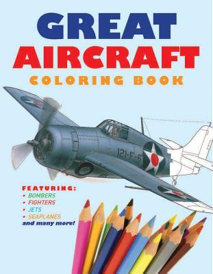 Great Aircraft Coloring Book