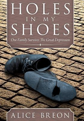 Holes in My Shoes: One Family Survives the Great Depression