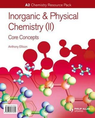 Inorganic & Physical Chemistry (II): Core Concepts [Includes CD-ROM]