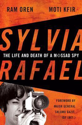 eBook download gratuito pdf Sylvia Rafael: The Life and Death of a Mossad Spy by Ram Oren, Moti Kfir Foreword: Shlomo Gazit PDF
