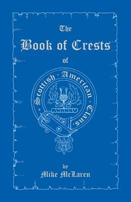 The Book of Crests of Scottish-American Clans