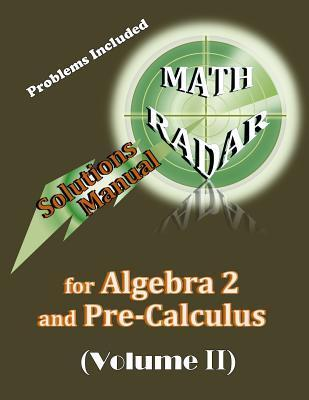 Solutions Manual for Algebra 2 and Pre-Calculus (Volume II)