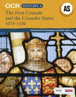 Ocr A Level History As: The First Crusade And The Crusader States, 1073 1192