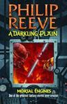 A Darkling Plain (Mortal Engines Quartet, #4)