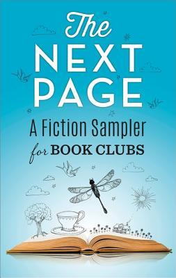 The Next Page: A Fiction Sampler for Book Clubs: The Returned\The Sweetest Hallelujah\The Mourning Hours\The Tulip Eaters\Teatime for the Firefly\I'll Be Seeing You