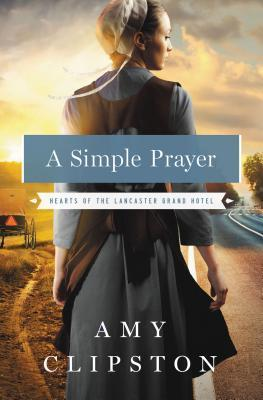 A Simple Prayer (Hearts of Lancaster Grand Hotel, #4)