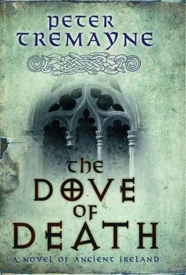 Book  Review:  Peter Tremayne's The Dove of Death