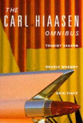 The Carl Hiaasen Omnibus by Carl Hiaasen